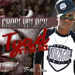 Charly Black - Tyad Fi Si Mi @troyton_tm