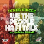 Inner Circle feat. Kabaka Pyramid - We The People Ha Fi Talk