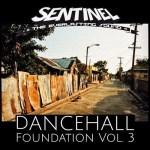 Sentinel Sound pres. Dancehall Foundation Vol. 3