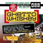 Greensleeves Rhythm Album #86 – Ghetto Whiskey