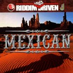 2002 - Riddim Driven - Mexican (Jammys)