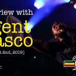 Interview with Agent Sasco [08/02/2019] Reggae Geel