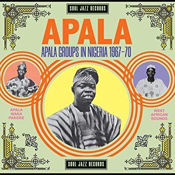 Soul Jazz Records Presents APALA: Apala Groups in Nigeria 1967-70