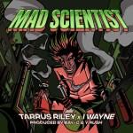 Tarrus Riley x I Wayne - Mad Scientist
