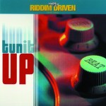Tun It Up Riddim Driven [2001] (Willie Lindo)