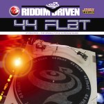 44 Flat Riddim Driven [2002] (Steely & Clevie)
