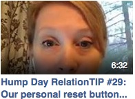 Hump Day RelationTIP #29: Our personal reset button…
