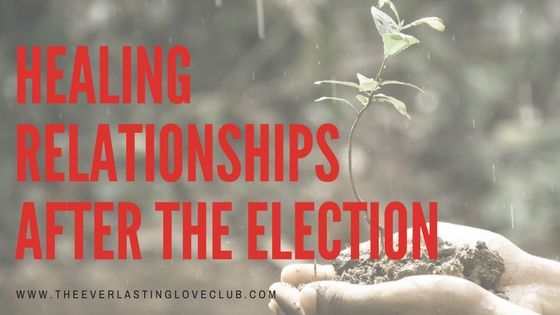 Healing Relationships After the Elections
