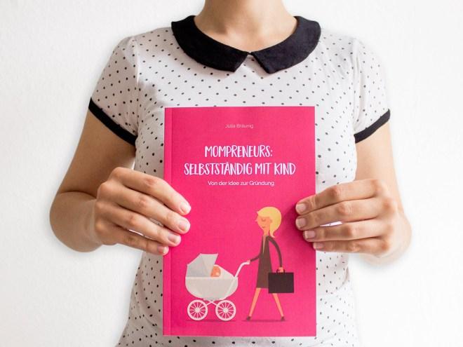 Buchtipp Mompreneurs: Selbstständig mit Kind. Von der Idee zur Gründung. Julia Bräunig
