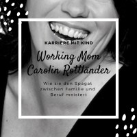 Interview mit Working Mom Carolin Rottländer