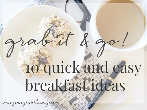 Grab It And Go 10 Quick Easy Breakfast Ideas