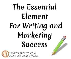 The Essential Element For Writing and Marketing Success