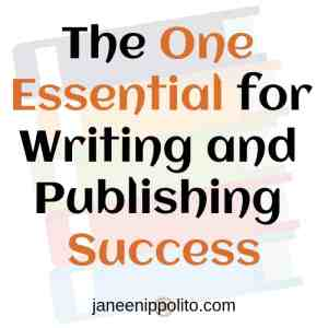 The One Essential for Writing and Publishing Success
