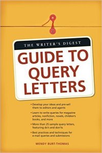The Writer's Digest Guide to Query Letters