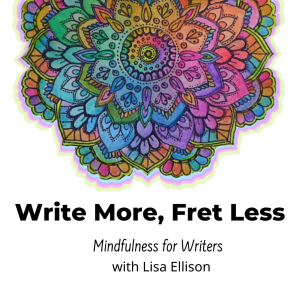 Write More, Fret Less with Lisa Ellison