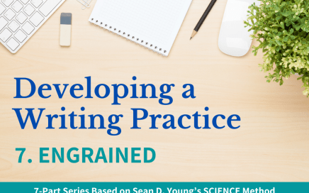 Developing a Writing Practice Pt. 7 Engrained