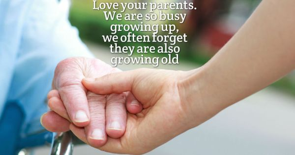 Love-your-parents.-We-are-so-busy-growing-up-we-often-forget-they-are-also-growing-old.4