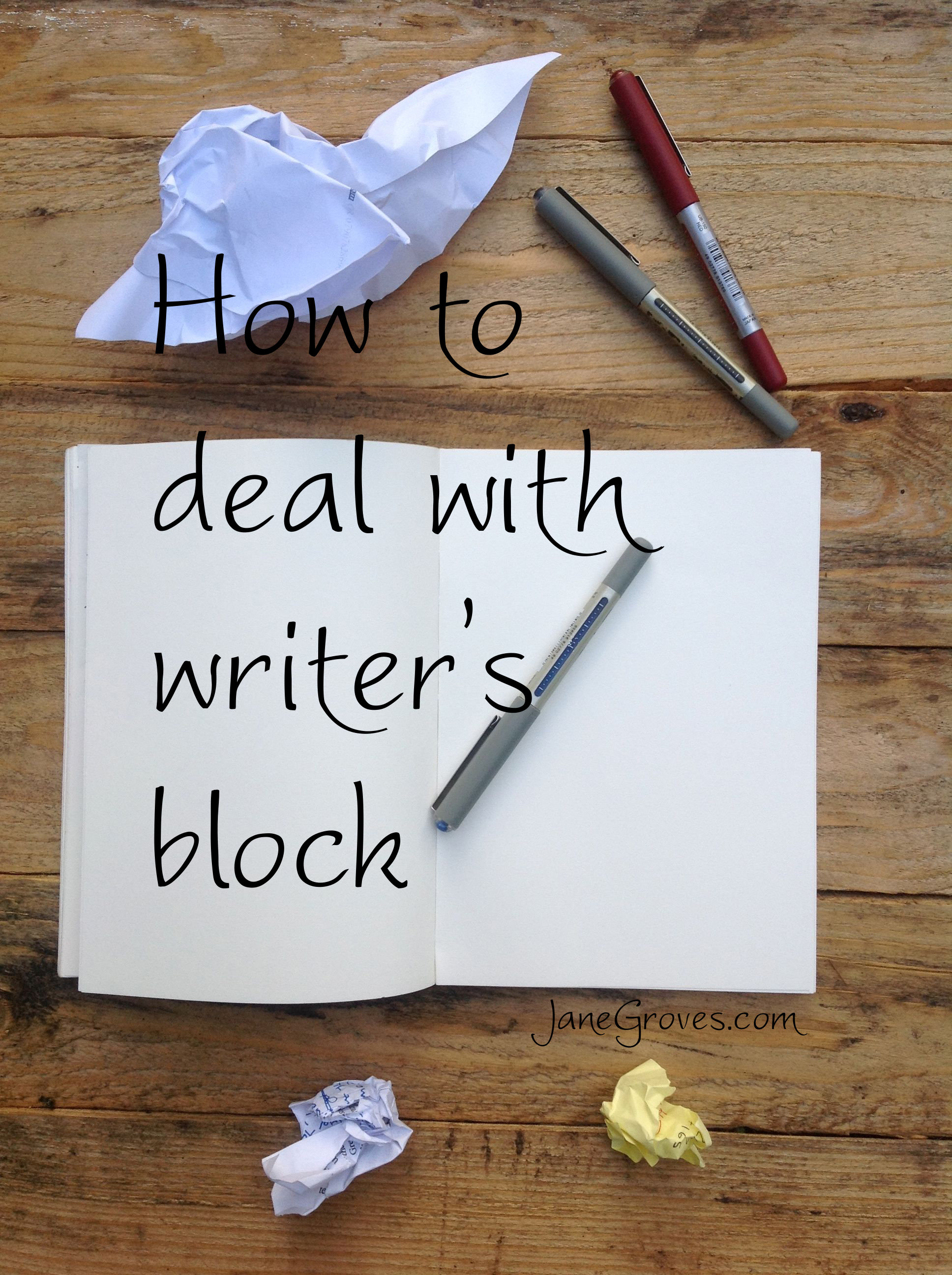 how to deal with writer's block. Some tips that work for author Jane Groves.