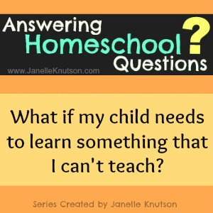 what if my child needs to learn something that I can't teach