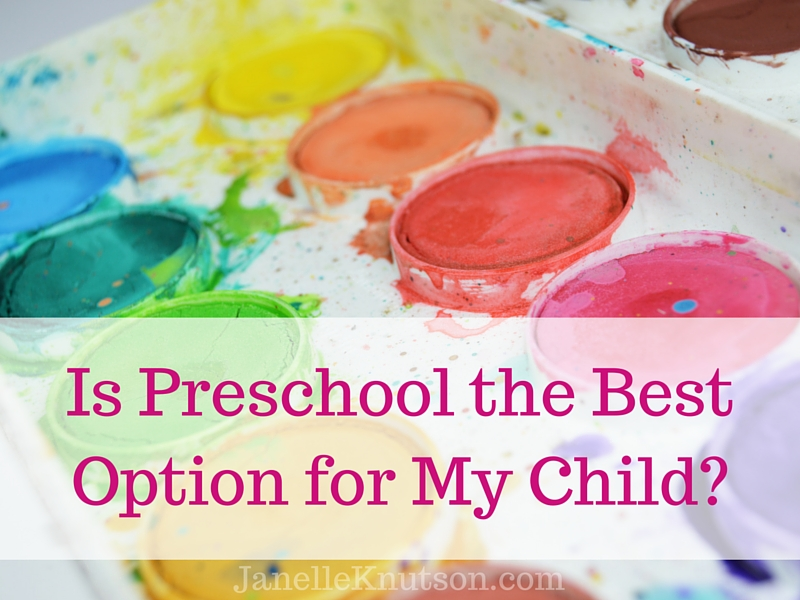 Is Preschool the Best Option for My Child-