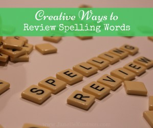 Creative Ways to Review Spelling Words