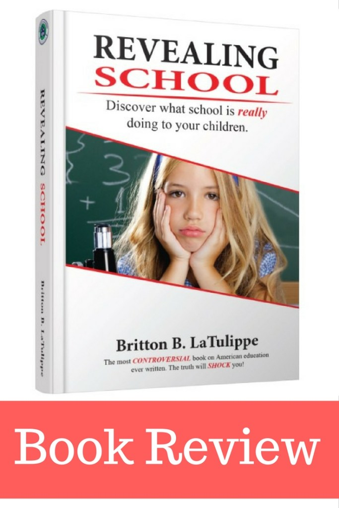One mom's thoughts on the book Revealing School by Britton B. LaTulippe. How it challenged my thinking on education and the American public schools.