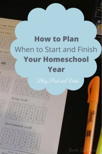 How to Plan When to Start and Finish Your Homeschool Year
