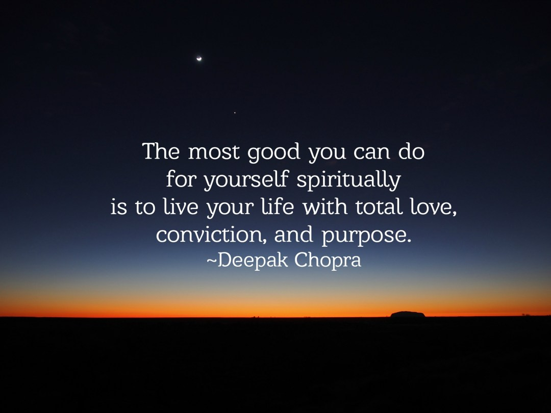Purpose Of Life Quotes 50 Inspiring Deepak Chopra Quotes To Help You Live A Happier Life