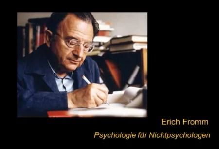 Erich Fromm - Psychologie für Nichtpsychologen