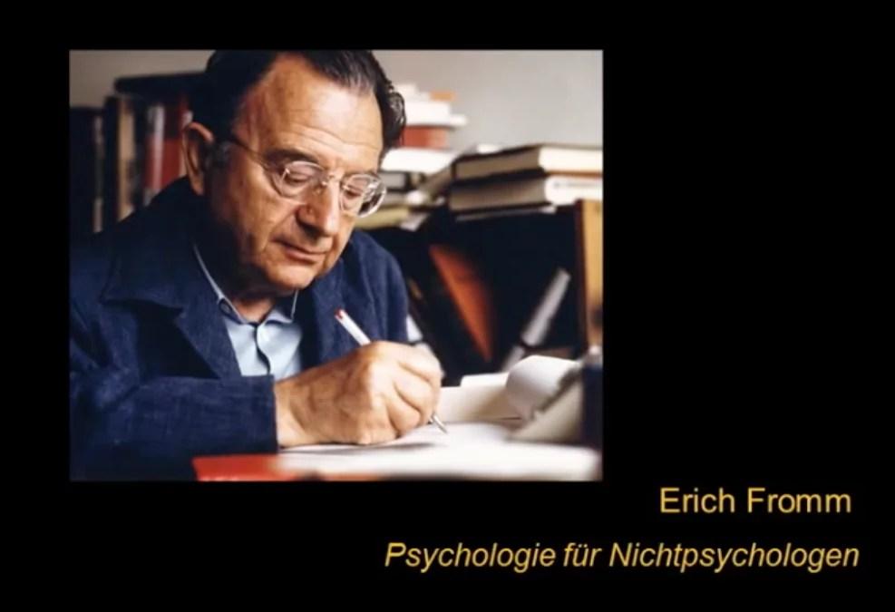 Erich Fromm – Psychologie für Nichtpsychologen via @psychothherapie