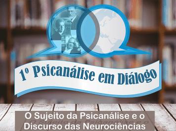 Evento gratuito – Inscrições abertas: O Sujeito da Psicanálise e o Discurso das Neurociências