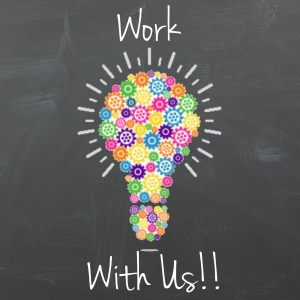 Work with Us!!!