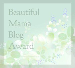 Beautiful Mama Blog Award from The Sadder But Wiser Girl!!