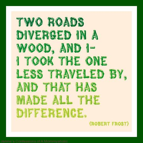 The Road Less Traveled..Made All the Difference!!