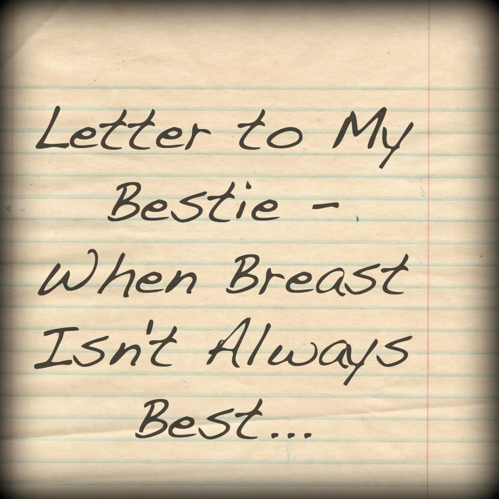 Letter to My Bestie When Breast Isn't Always Best