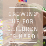 Why Growing Up Is Hard To Do