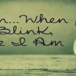 Soon – When I Blink, Here I Am