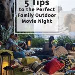 5 Tips for A Perfect Family Summer OutDoor Movie Night