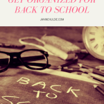 Lighten Your Load and Get Organized with Back to School Tips