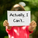 """Tired of Hearing, """"Actually I Can't""""!"""
