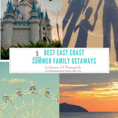5 Best East Coast Summer Family Getaways