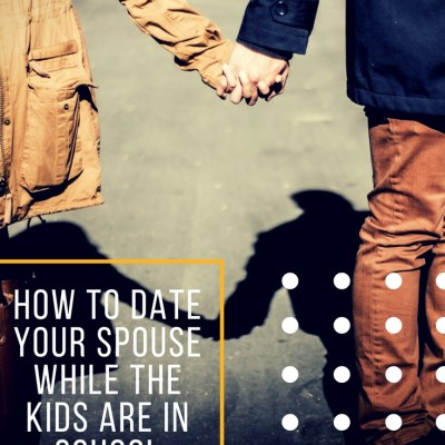 How to Date Your Spouse While Your Kids Are In School