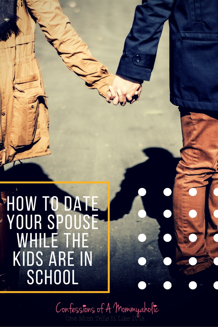 how-to-date-your-spouse-while-the-kids-are-in-school