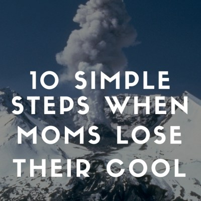 10-simple-steps-when-moms-lose-their-cool-2