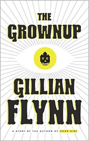 The Grownup Gillian Flynn