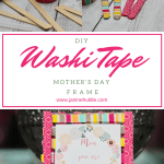 How to Make A Picture Perfect DIY Washi Tape Mother's Day Frame with FREE Printable