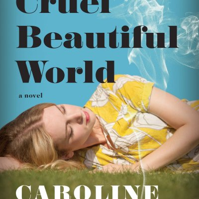 Cruel Beautiful World by Caroline Leavitt for Guest Post