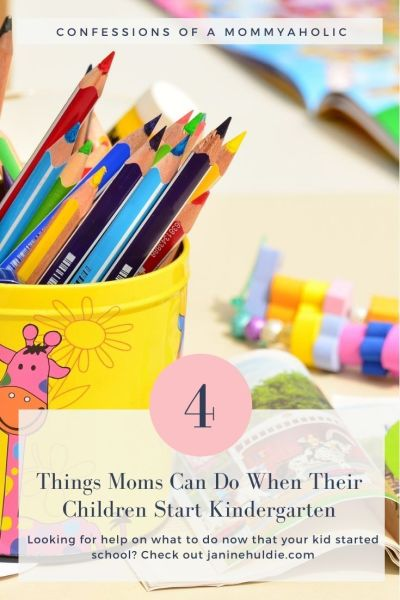 4 Things Moms Can Do When Their Children Start Kindergarten