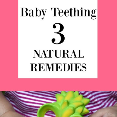 Baby Teething 3 Natural Remedies