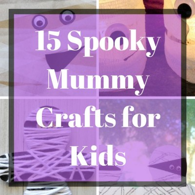 15 Spooky Mummy Crafts for Kids